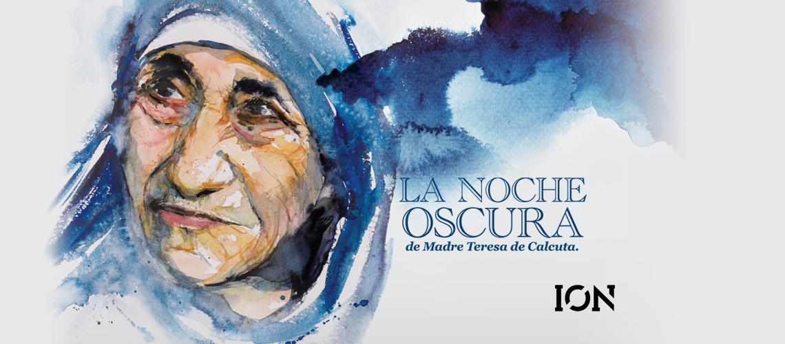 «LA NOCHE OSCURA» DE MADRE TERESA DE CALCUTA